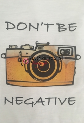 T-shirt Don't Be Negative